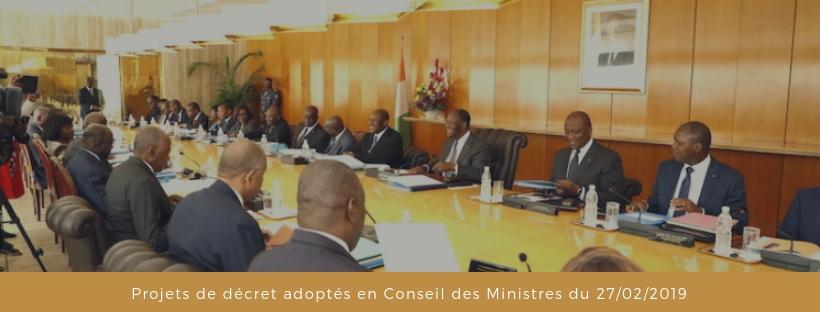 Décrets adoptés en Conseil des Ministres du 27/02/2019