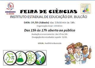 EDUCAÇÃO: Feira de Ciências do I.E.E. Dr. Bulcão (19/05)