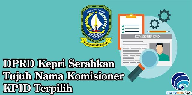 DPRD Kepri Serahkan Hasil Seleksi KPID Kepri ke Pemprov