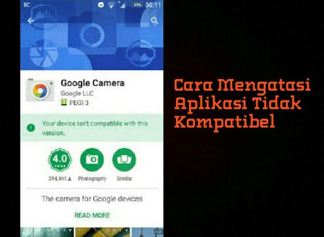 3 Cara Mengatasi Gagal Download Aplikasi Tidak Kompatibel Di PlaysStore
