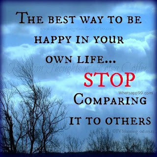 Don't Compare your life to Others.