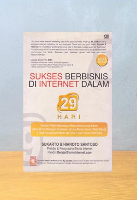 SUKSES BERBISNIS DI INTERNET DALAM 29 HARI, Sukarto & Hianoto Santoso