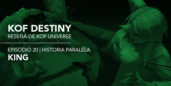 http://www.kofuniverse.com/2017/12/resena-de-kof-destiny-episodio-20.html