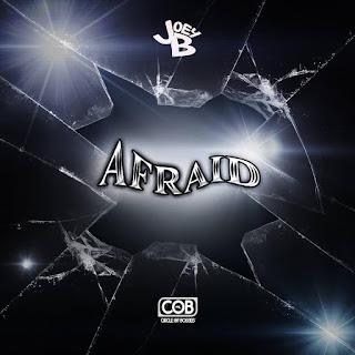 New Music: Joey B - Afraid (Remix)