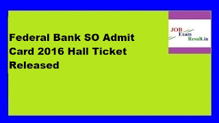 Federal Bank SO Admit Card 2016 Hall Ticket Released