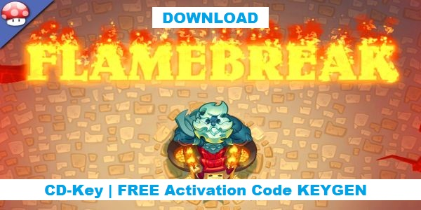 Flamebreak free steam code