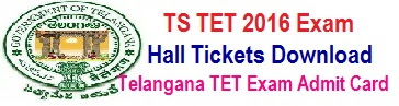 TS TET Hall Tickets tstet.cgg.gov.in Telangana TET Exam Admit Card 2017 Download