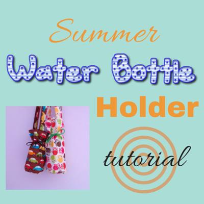 water bottle holder tutorial, summer projects