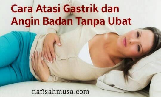 Cara Atasi Gastrik Dan Angin Badan Tanpa Ubat