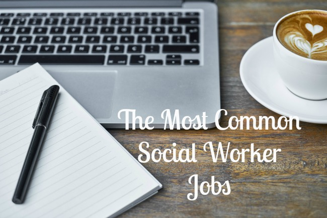 The-Most-Common-Social-Worker-Jobs-text-over-image-of-laptop-notebook-and-coffee
