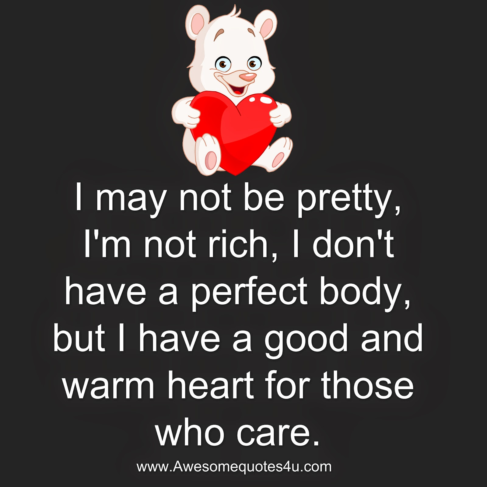 Awesome Quotes I May Not Be Pretty Im Not Rich