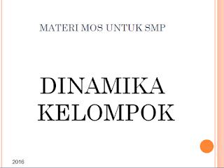 Materi MOS SMP Dinamika Kelompok ppt 2016