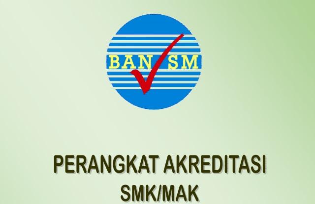 Download Perangkat Akreditasi SMK MAK Tahun 2017