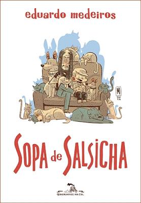 Sopa de salsicha, de Eduardo Medeiros