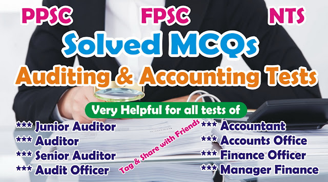 Solved MCQs for Senior Auditors Test & All accounts and Audit Related Tests
