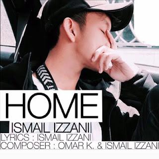 Lirik Lagu Home - Ismail Izzani