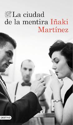 La ciudad de la mentira - Iñaki Martínez (2016)