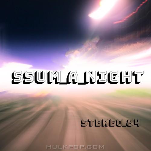 STEREO84 – SSUM A NIGHT – Single