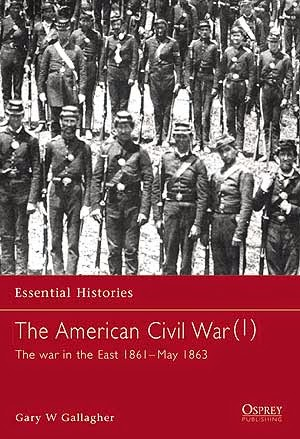 The American Civil War (1) The war in the East 1861–May 1863