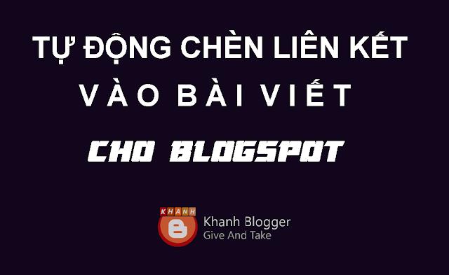 Tự động thêm liên kết vào từ khóa bài viết cho Blogspot