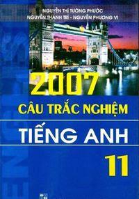2007 Câu Trắc Nghiệm Tiếng Anh 11 - Nguyễn Thị Tường Phước