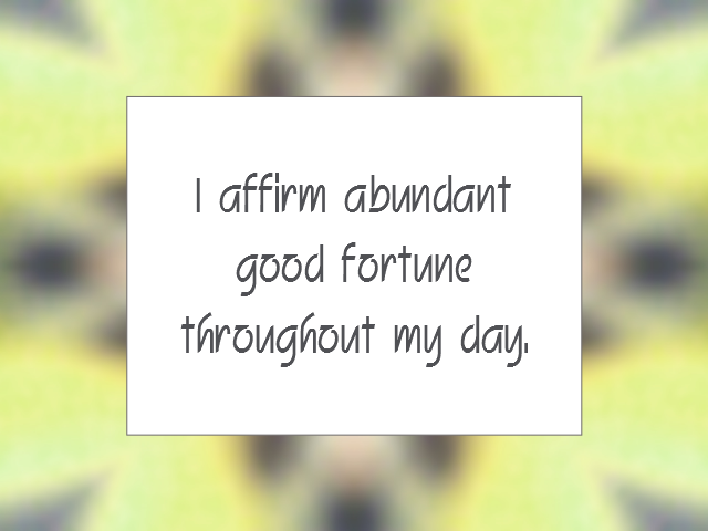 GOOD FORTUNE affirmation