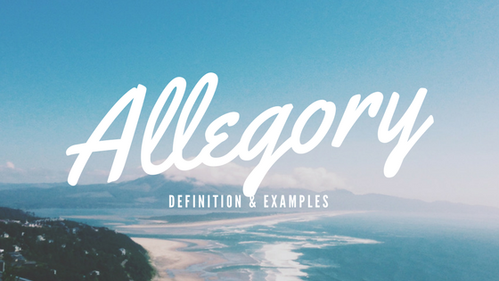 Allegory-Definition and Examples