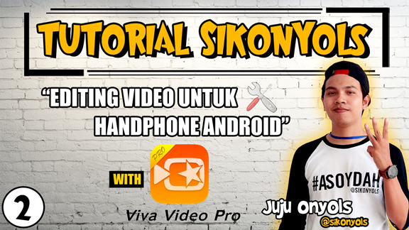 Tutorial Editing Android Viva Video