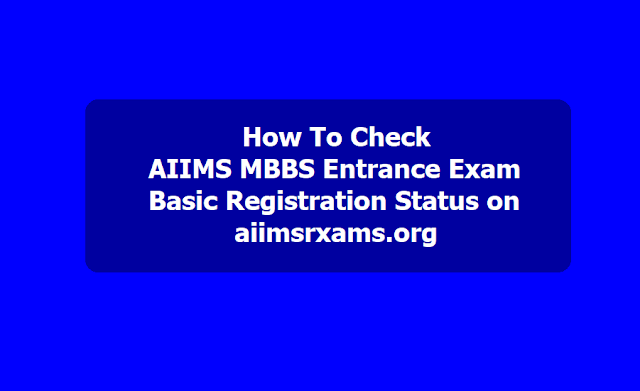 How to check AIIMS MBBS 2019 Basic Registration status