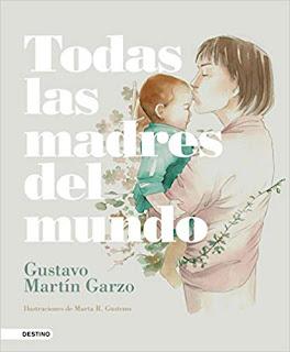 Todas las madres del mundo- Gustavo Martin Garzo