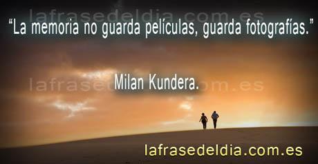 Frases famosas de fotógrafos, Milan Kundera
