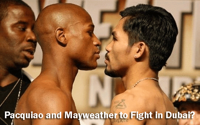 Pacquiao and Mayweather to Fight in Dubai?