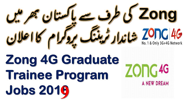 How to Apply For Zong 4G Graduate Trainee Program 2019?
