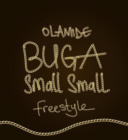 Music:Olamide – Buga Small Small (Freestyle)