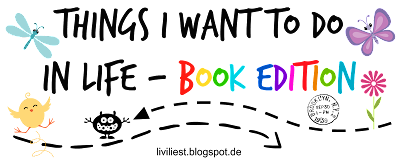 http://liviliest.blogspot.de/2016/04/things-i-want-to-do-in-life-book-edition.html