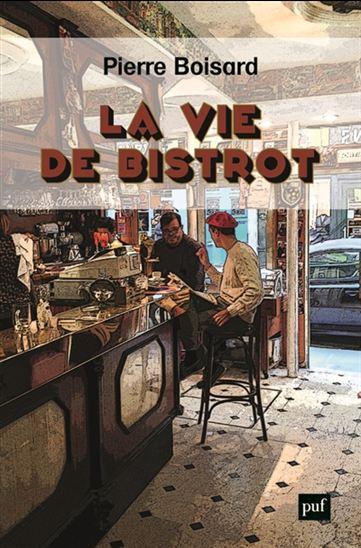 Positive eating positive living la vie de bistrot de pierre boisard - Le bistrot d yves ...