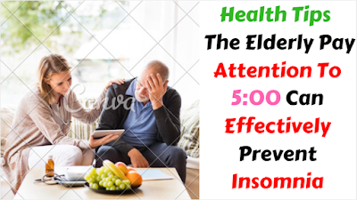 health-tips-elderly-pay-attention-to-5-00-can-effectively-prevent-insomnia
