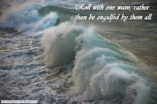 Image of sea waves breaking as the meet the shore with text: roll with one wave, rather than be engulfed by them all.