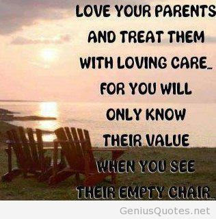 Cute And Lovely Quotes For Parents: love your parents and treat them with loving care.