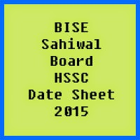 Sahiwal Board HSSC Date Sheet 2017, Part 1 and Part 2