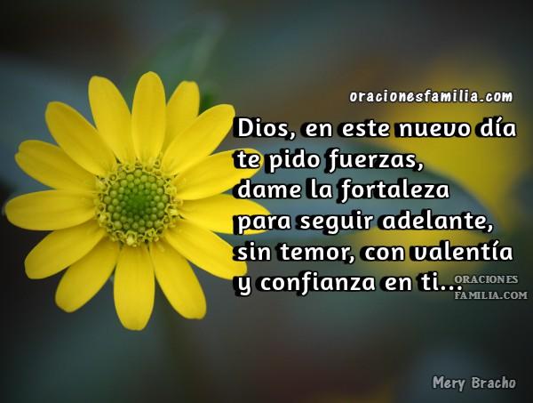 Oración cristiana para iniciar el día, oraciones de la mañana, buenos días, te pido fuerzas, Dios, dame fortaleza, oraciones por Mery Bracho para comenzar este día.