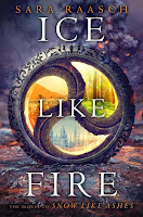 Ice Like Fire by Sara Raasch book cover and review