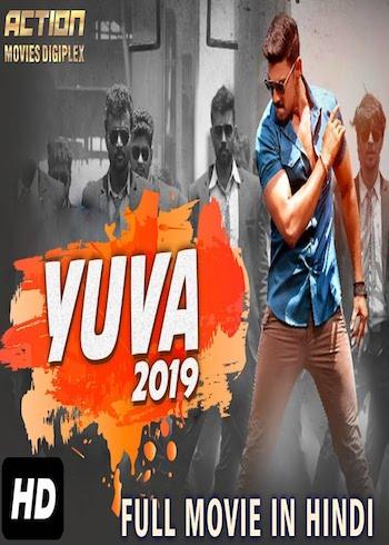 Yuva 2019 Hindi Dubbed Full Movie Download