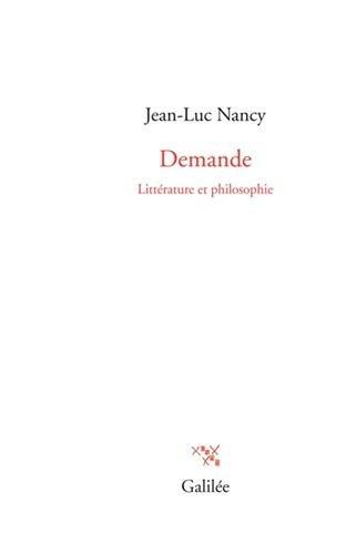 Demande : Littérature et philosophie ,Jean-Luc Nancy, Ginette Michaud ,Editions Galilée 2015