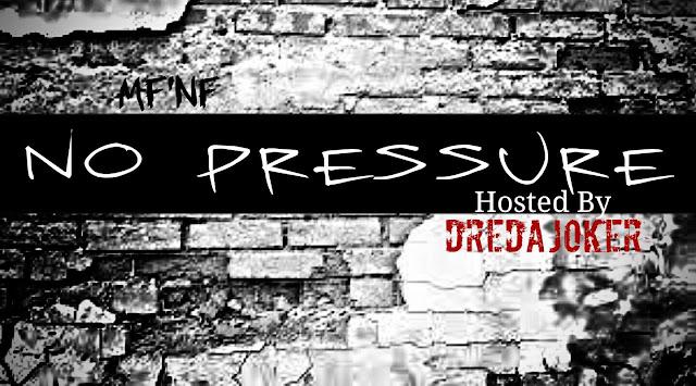 https://soundcloud.com/mutha-fn-fame/sets/no-pressure-hosted-by-dredajoker