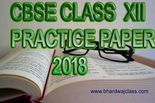 CBSE CLASS 12 MATHS PRACTICE PAPER