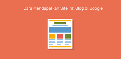Cara Mendapatkan Sitelink Terbaru 2017
