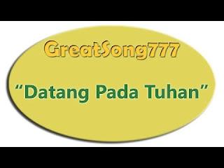 Lagu Kristen Datang Pada Tuhan