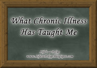 chronic illness lessons life's a polyp