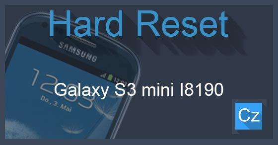 Cara hard reset Samsung Galaxy S3 mini I8190